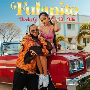 "Becky G & El Alfa presentan ""Fulanito"""