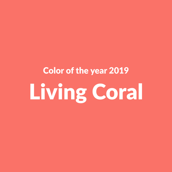 Living Coral Is Going To Be Everywhere In 2019!
