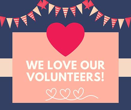we love our volunteers!.png