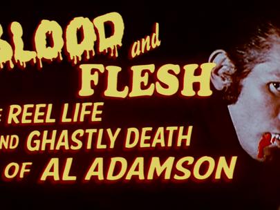 Shudder Spotlight: Blood and Flesh: The Reel Life & Ghastly Death of Al Adamson