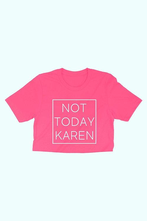 NOT TODAY KAREN CROP - PINK