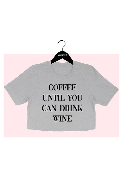 COFFEE UNTIL YOU CAN DRINK WINE TEE-GREY