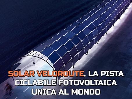Solar Veloroute, la pista ciclabile fotovoltaica unica al mondo