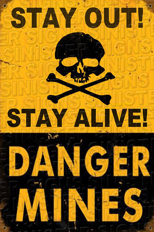 "STAY ALIVE DANGER MINES BLACK AND YELLOW 12""X18"""