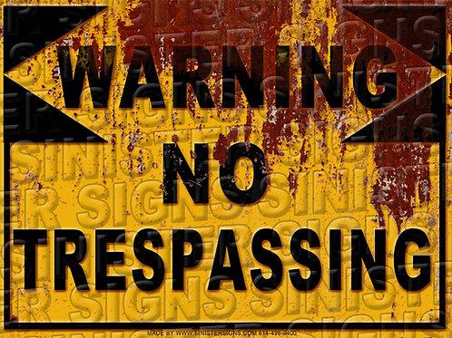 """WARNING NO TRESPASSING 12""""X9"""""""