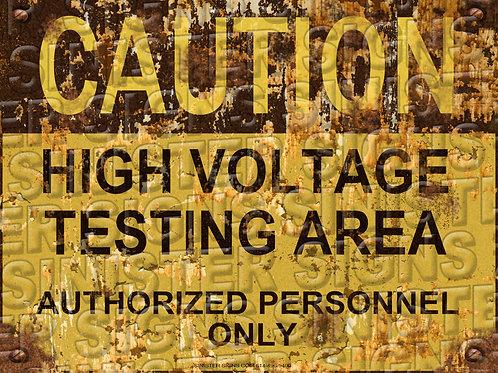 "CAUTION HIG VOLTAGE TESTING AREA 12""X9"""