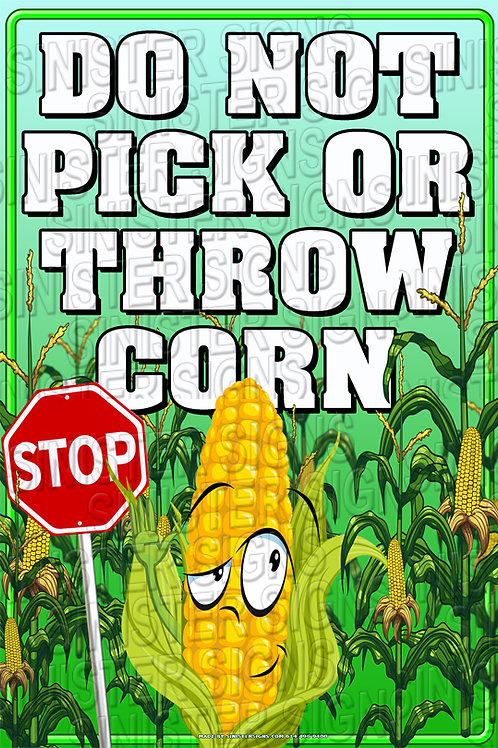 "Do not pick or throw corn 12""x18"""