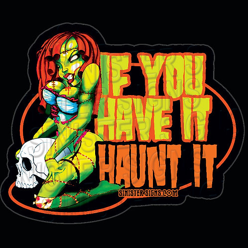 If you have it haunt it sticker