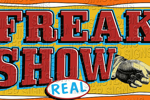 FREAK SHOW ( REAL) BANNER 5'X 2.5'
