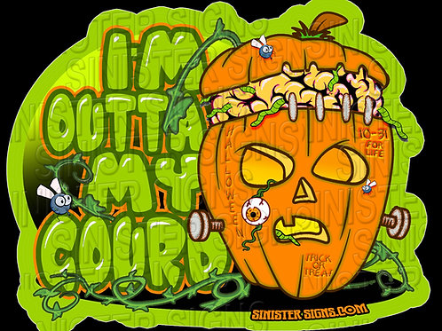 I'm outta my gourd sticker