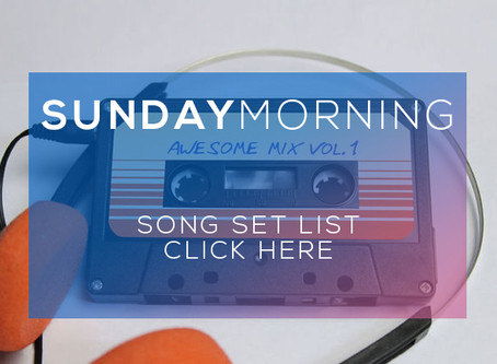 02.03.2019//SUNDAY MORNING SONG SET LIST