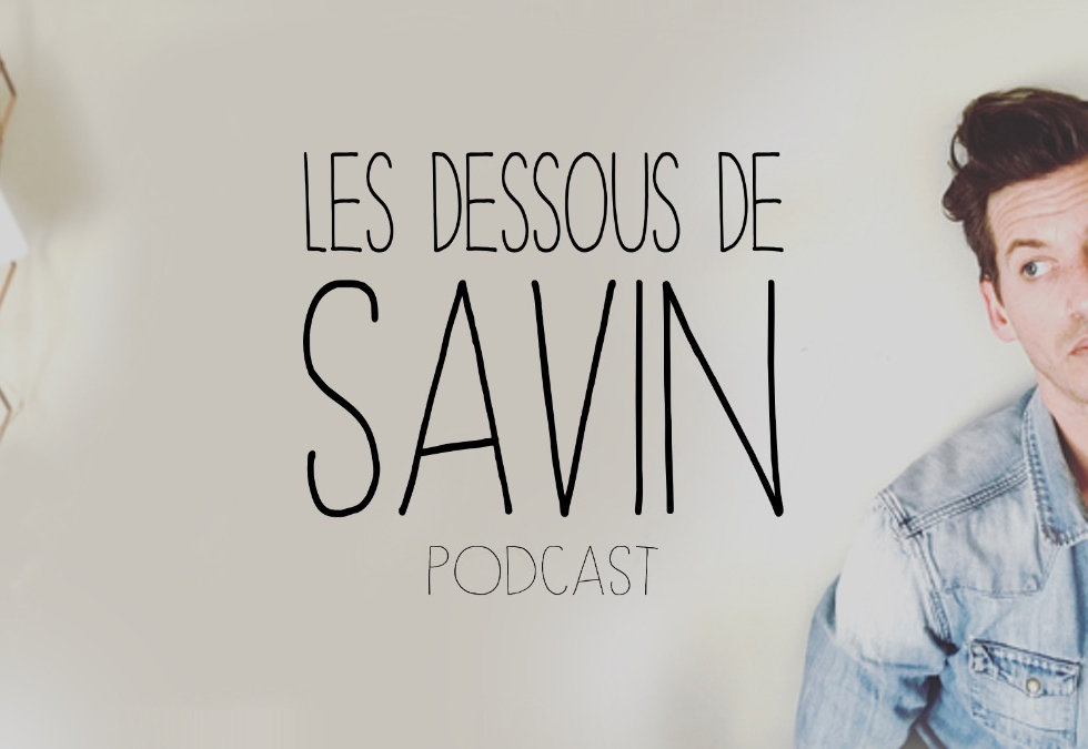 photo d'accueil et visuel du podcast natif Les dessous de Savin, une comédie imaginée par Sébastien Savin, auteur et comédien. Humour