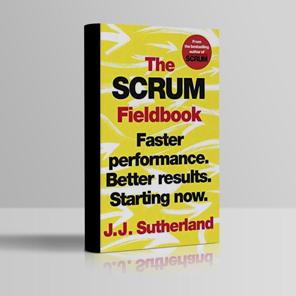 JJ Sutherland The Scrum Fieldbook book cover