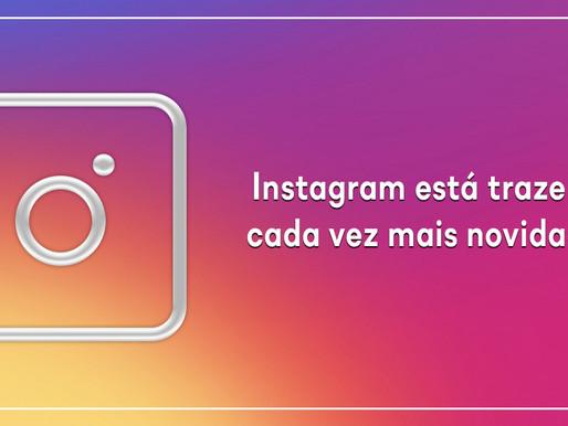 Instagram está trazendo cada vez mais novidades!