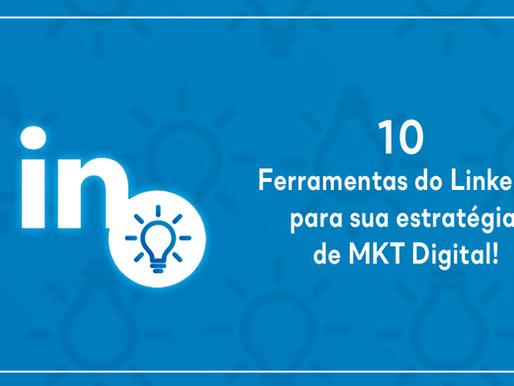 10 ferramentas do Linkedin para sua estratégia de MKT Digital!