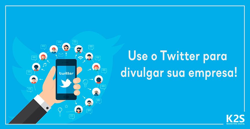 Use o Twitter para divulgar sua empresa!