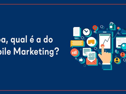 Opa, qual é a do Mobile Marketing?