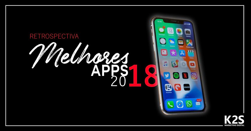 Retrospectiva 2018: Os melhores e mais baixados apps!