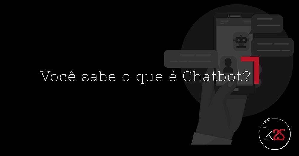 Você sabe o que é Chatbot? E sua aplicação?