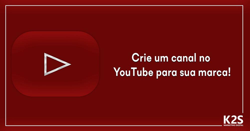 Crie um canal no YouTube para sua marca!