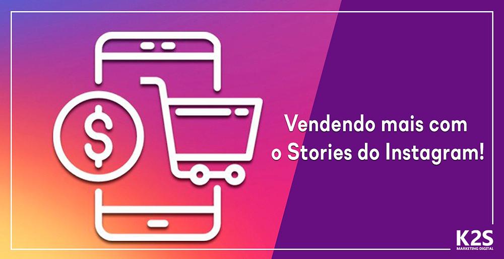 Vendendo mais com o Stories do Instagram!
