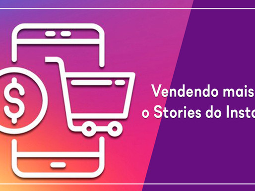 Vendendo mais com o Stories do Instagram!