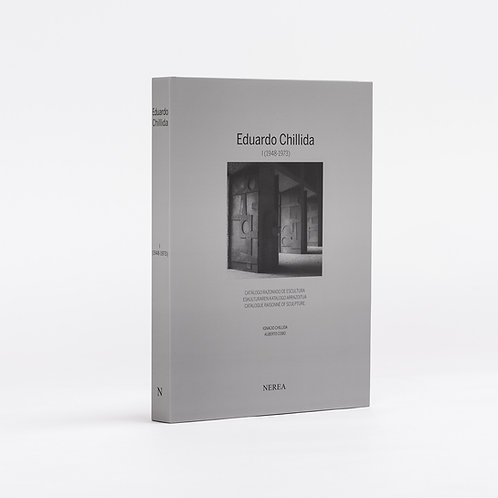 EDUARDO CHILLIDA I (1948-1973) CATALOGUE RAISONNE OF SCULPTURE