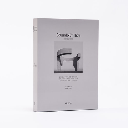EDUARDO CHILLIDA III (1983-1990) CATALOGUE RAISONNE OF SCULPTURE