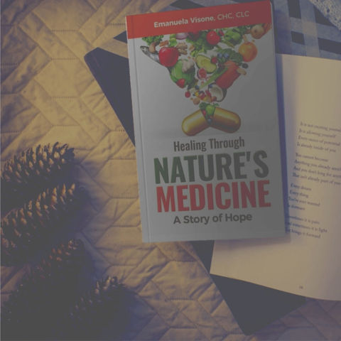 Healing Through Nature's Medicine, A Story of Hope