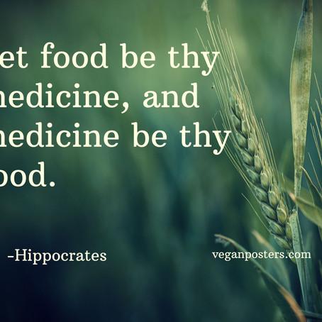 Food Has Always Been and Will Always Be Your Best Medicine!