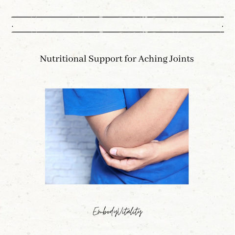 Nutritional Support for Aching Joints