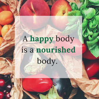 A Happy Body Is A Nourished Body
