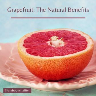 The Natural Benefits: Grapefruit