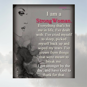 I Am A Strong Woman...