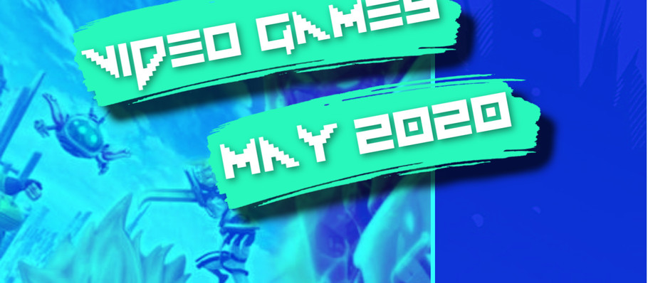 Our Picks: New Video Games Releasing in May