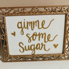 Gimme some Sugar sign