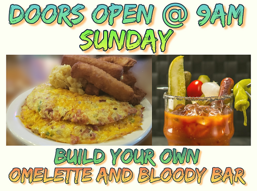 make your own omelette and bloody mary bar - Sundays at 9AM