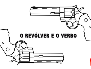 O revólver e o verbo