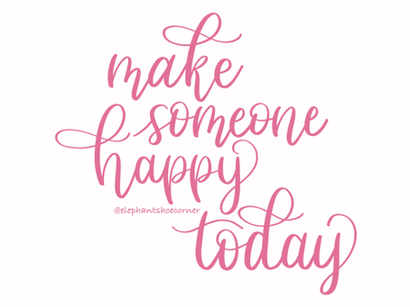 Make Someone Happy Today
