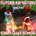 Future Kid Sisters' Christmas Songs Re-mastered and Streaming Everywhere Just in Time for X-Mas,