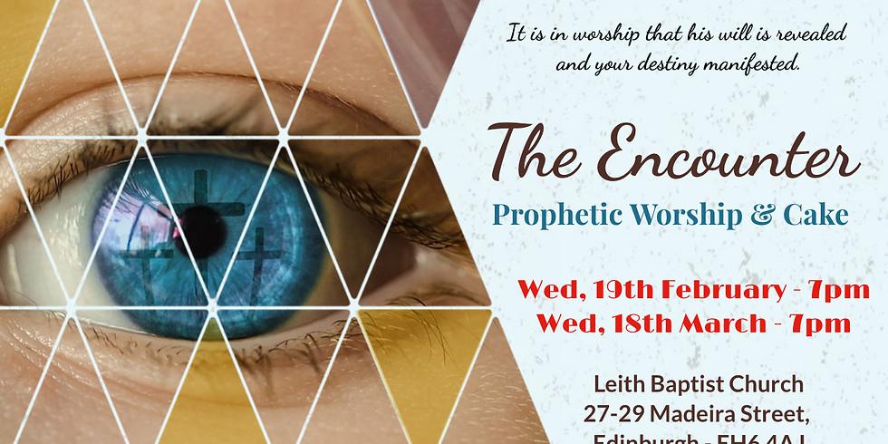THE ENCOUNTER - PROPHETIC WORSHIP GATHERING (1)
