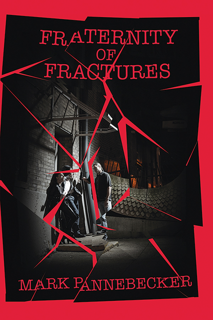 Book cover for Fraternity of Fractures by Mark Pannebecker