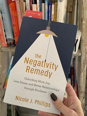 The Negativity Remedy by Nicole J. Phillips