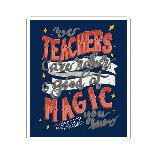 Harry Potter - Teachers are Rather Good at Magic You Know - Sticker - 3x2