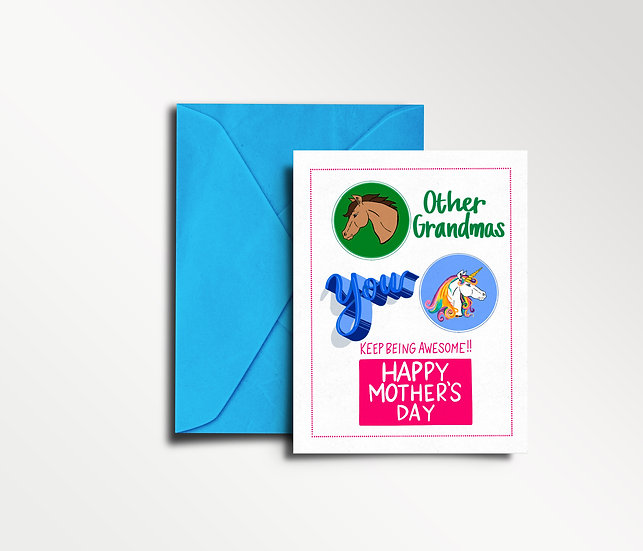 You're a Freakin' Unicorn Grandma - Mother's Day Card