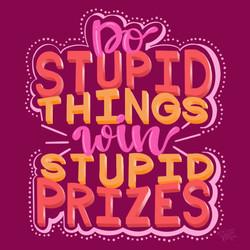 Stupid_Things._Stupid_Prizes._
