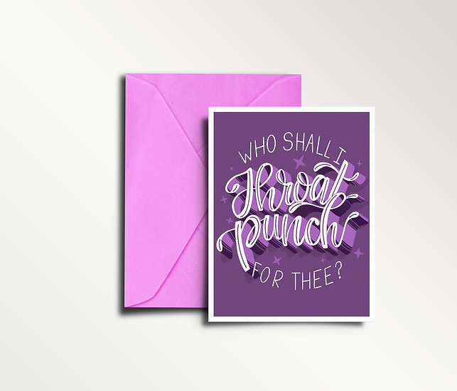 Who Shall I Throat Punch for Thee? -  Empathy Card
