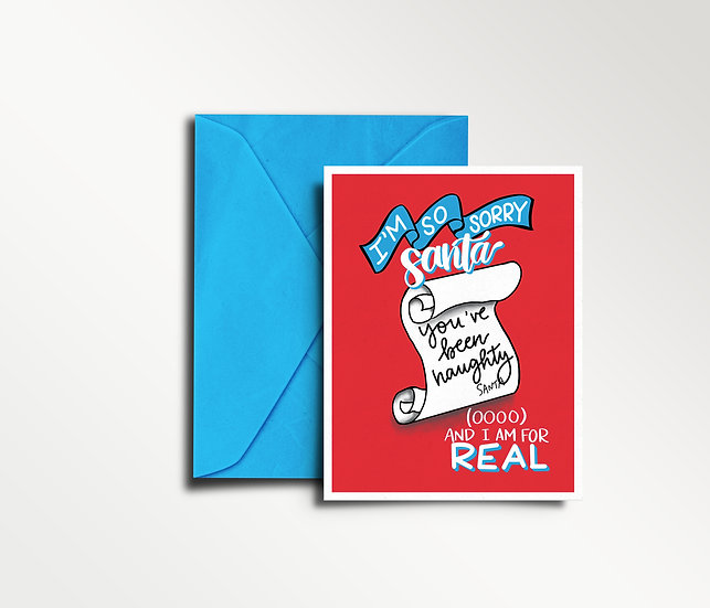 I'm So Sorry Santa (oooo) and I Am for Real - Christmas Card