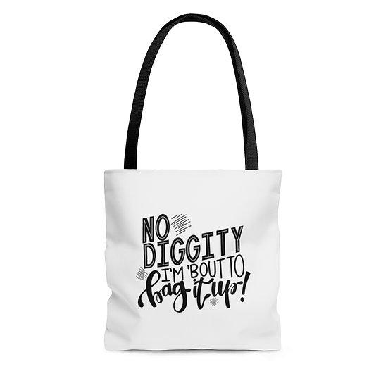 No Diggity I'm 'bout to Bag it Up Tote Bag