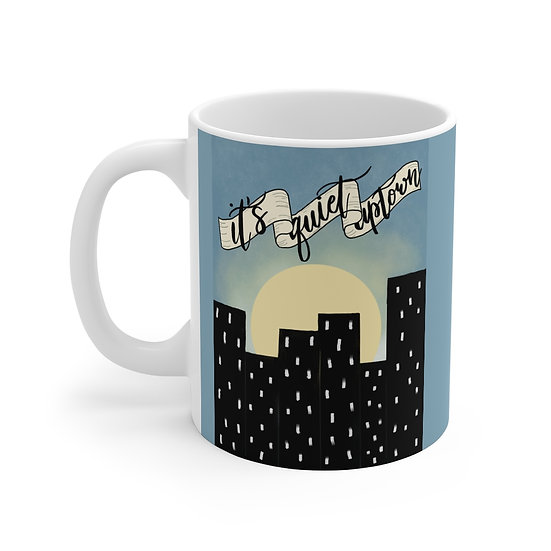 It's Quiet Uptown - Hamilton Mug 11oz